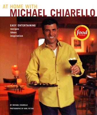 At Home With Michael Chiarello By Chiarello, Michael