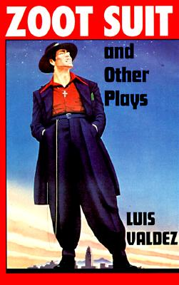 Zoot Suit and Other Plays By Valdez, Luis